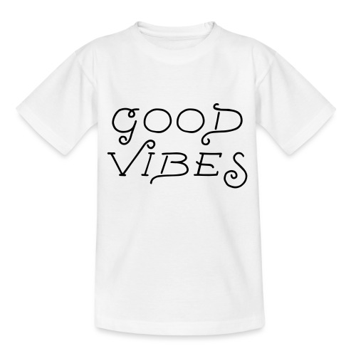 good vibes - Teenager T-Shirt