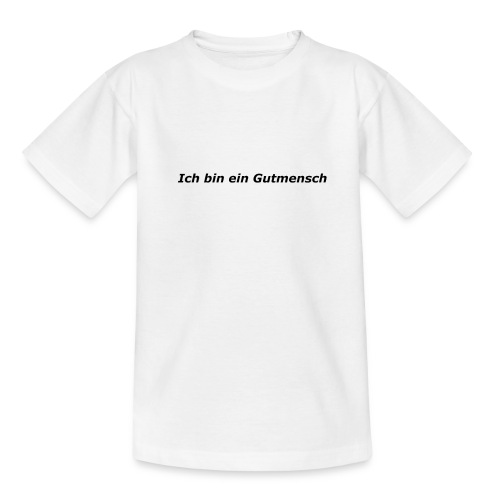 Gutmensch - Teenager T-Shirt