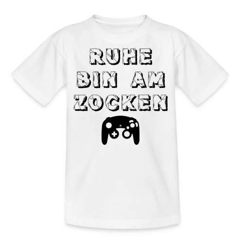 RUHE BIN AM ZOCKEN - Teenager T-Shirt