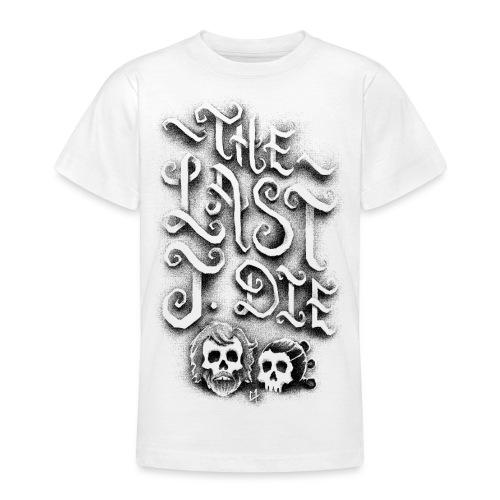 The Last J. Die - Teenage T-Shirt