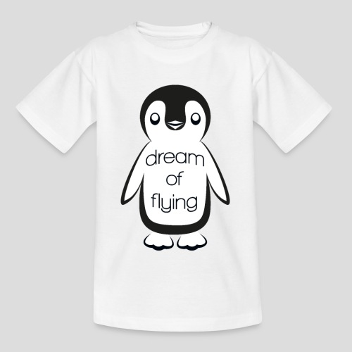 Dream of Flying Pinguin - Teenage T-Shirt
