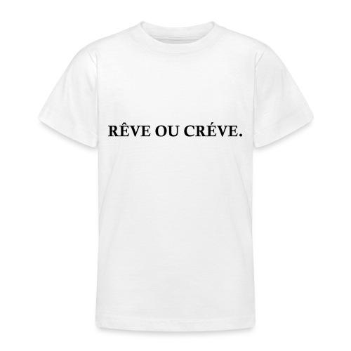Rêve ou Créve. - T-shirt Ado
