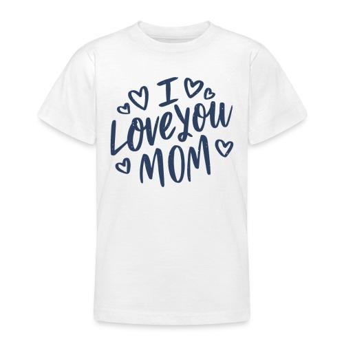 Vexels I Love you mom Shirt - Teenager T-Shirt