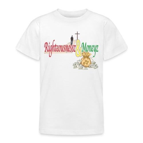 Righteousnessz&Moneyz - Teenage T-Shirt