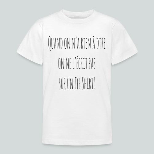 Quand on n'a rien à dire ....N - T-shirt Ado