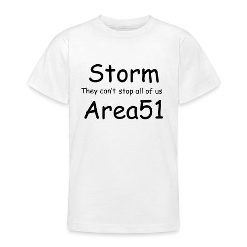 Storm Area 51 - Teenage T-Shirt