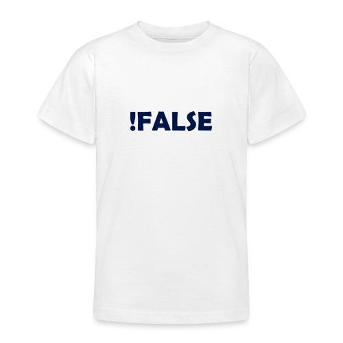 !False - Teenager T-Shirt