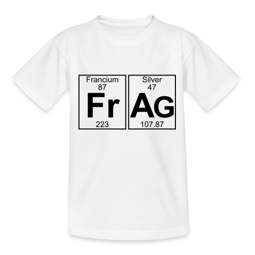 Fr-Ag (frag) - Full - Teenage T-Shirt