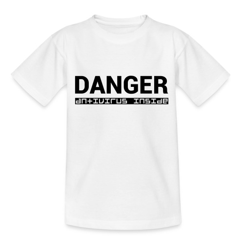 DANGER_antivirus_inside - Teenage T-Shirt