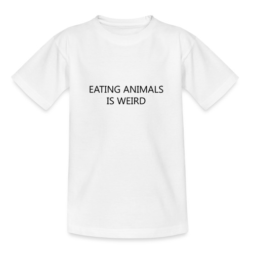 Eating animals is weird - Maglietta per ragazzi