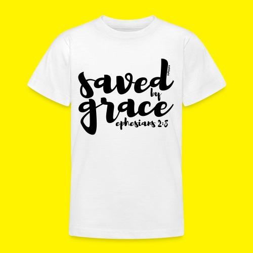 SAVED BY GRACE - Ephesians 2: 8 - Teenage T-Shirt