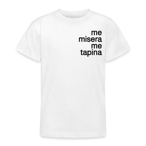 me misera me tapina - Maglietta per ragazzi