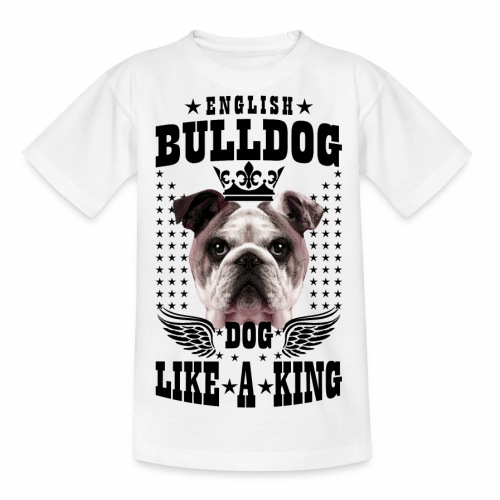 19 English Bulldog like a King Boss Bully Fun - Teenager T-Shirt