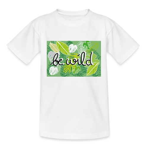 Be Wild - Palm - Flora - Teenager T-Shirt