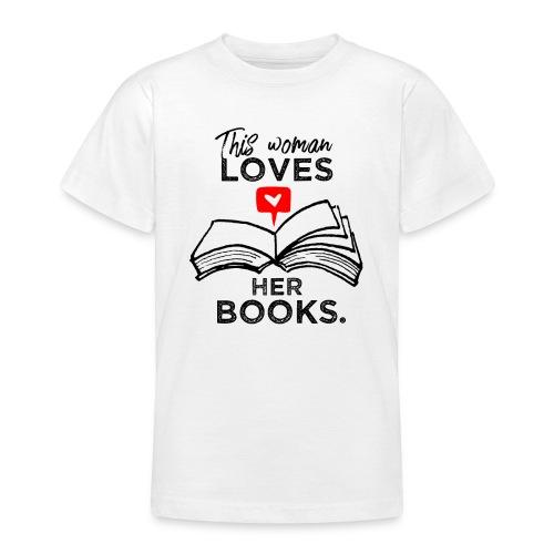 0217 Diese Frau liebt ihre Bücher | Leserin - Teenage T-Shirt