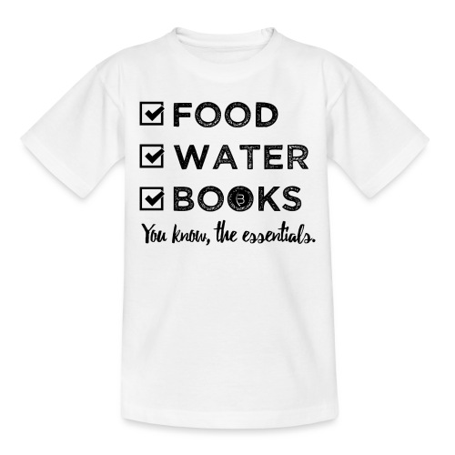 0261 Books, Water & Food - You understand? - Teenage T-Shirt