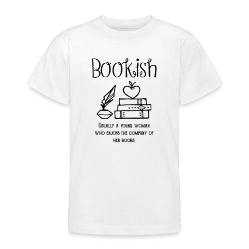 0304 Bookish woman Funny saying books - Teenage T-Shirt