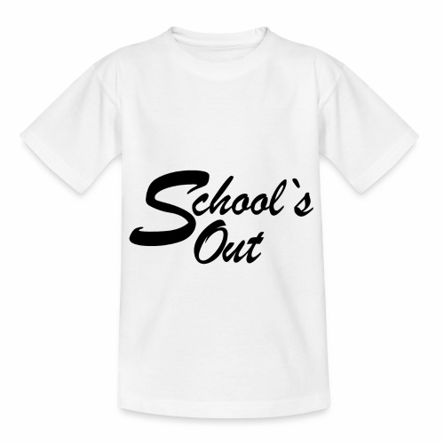 School`s out - Teenager T-Shirt