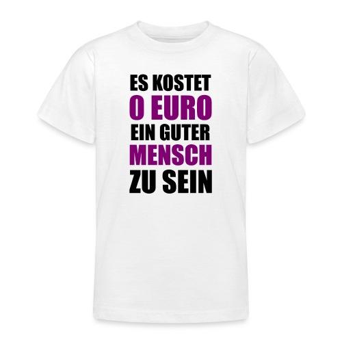 Guter Mensch Motivation Spruch Typografie - Teenager T-Shirt