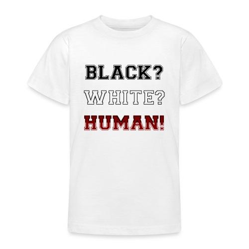 Anti Rassismus Schwarz Weiß Mensch - Teenager T-Shirt