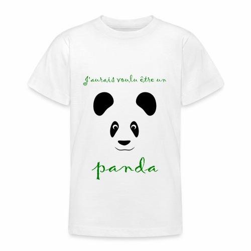 J'aurais voulu être un panda - Teenage T-Shirt