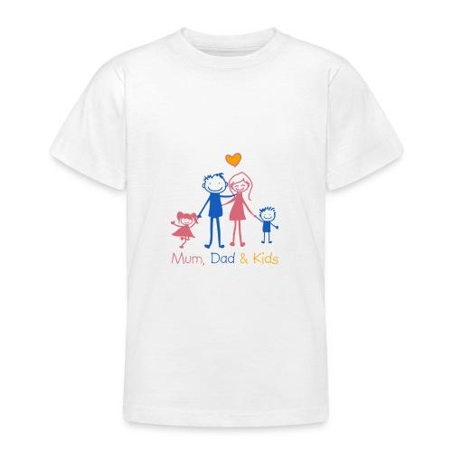 Mum Dad Kids - Teenage T-Shirt