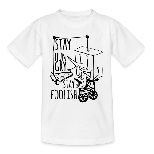 stay hungry stay foolish - Teenage T-Shirt