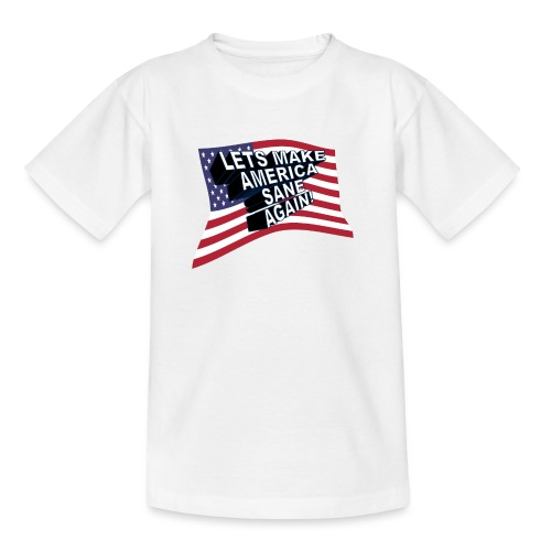 AMERICA SANE AGAIN - Teenage T-Shirt