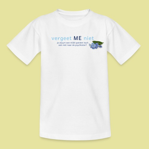Vergeet ME Niet Slogan 2 - Teenager T-shirt