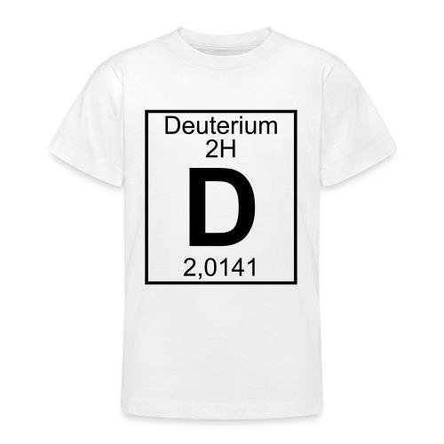 D (Deuterium) - Element 2H - pfll - Teenage T-Shirt