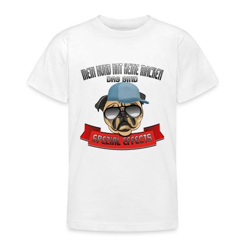 Mein Hund hat keine Macken..Special Effects - Teenager T-Shirt