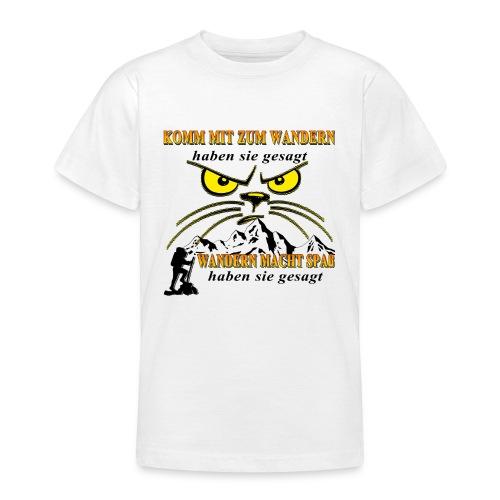 Wandern macht Spaß haben sie gesagt - Teenager T-Shirt