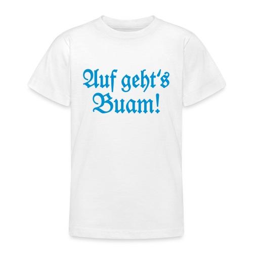 Auf geht's Buam! Bayern Spruch - Teenager T-Shirt