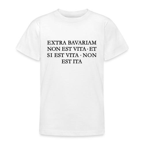 EXTRA BAVARIAM NON EST VITA Bayern Spruch - Teenager T-Shirt