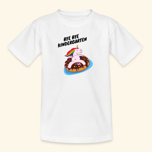 Bye Bye Kindergarten Einhorn - Teenager T-Shirt