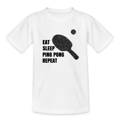 Ping Pong Addict Eat Sleep Ping Pong Repeat Table - Teenage T-Shirt