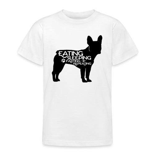 French Bulldog - Eat, Sleep, Fart & Repeat - Teenager T-Shirt