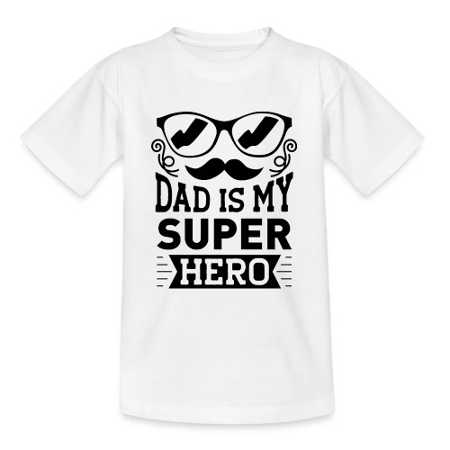 Dad is My Super Hero - T-shirt Ado