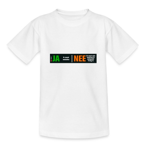 Ja ik maak websites - Teenager T-shirt
