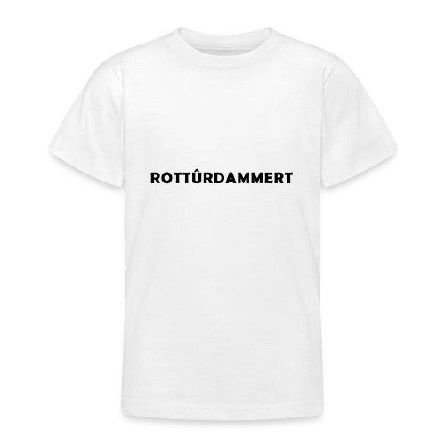 Rotturdammert - Teenager T-shirt