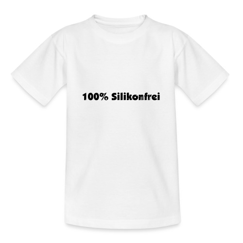 silkonfrei - Teenager T-Shirt