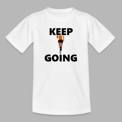 Keep going - Teenager T-Shirt