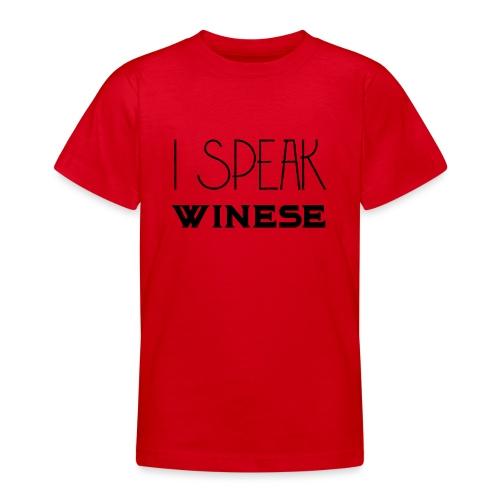 I speak WINEse - wine fan gift idea - Teenage T-Shirt