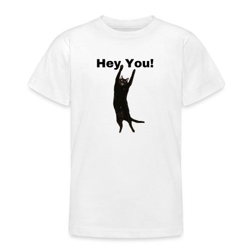 Hey you cat - Teenage T-Shirt