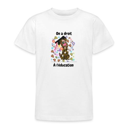 On a droit à l'éducation - T-shirt Ado