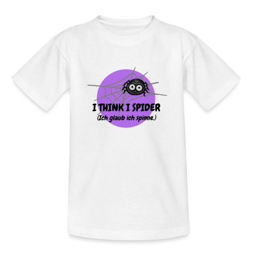 I think I spider! - Teenager T-Shirt