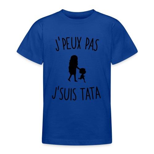 J'peux pas j'suis Tata - T-shirt Ado