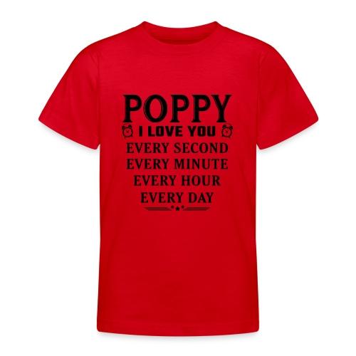 I Love You Poppy - Teenage T-Shirt