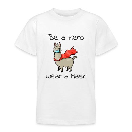 Sei ein Held, trag eine Maske! - Teenager T-Shirt