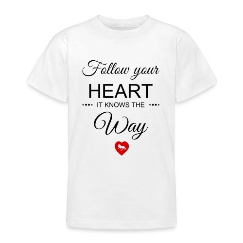 follow your heartbesser - Teenager T-Shirt